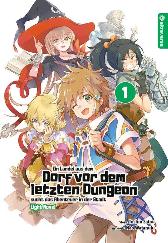 Ein Landei aus dem Dorf vor dem letzten Dungeon sucht das Abenteuer … Light Novel, Band 01