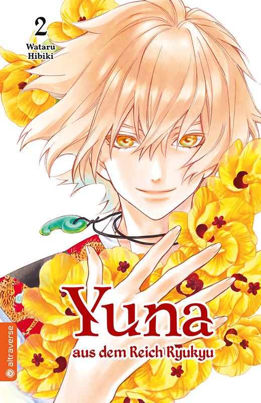 Yuna aus dem Reich Ryukyu, Band 02